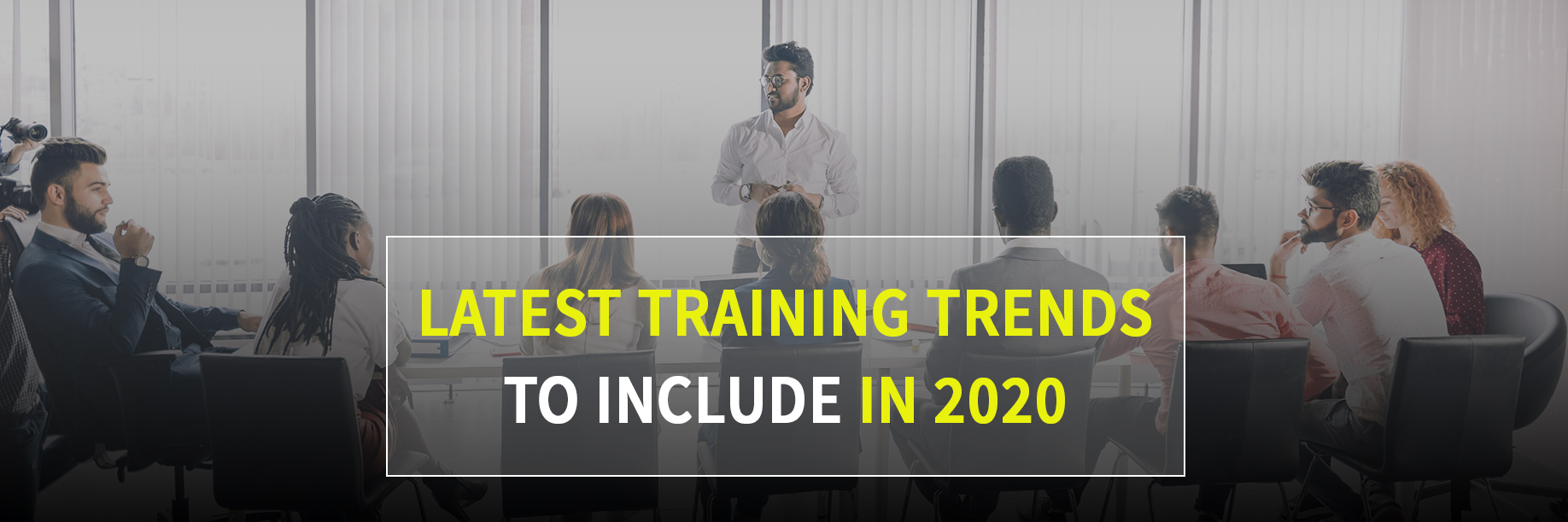 Latest Training Trends to Include in 2020