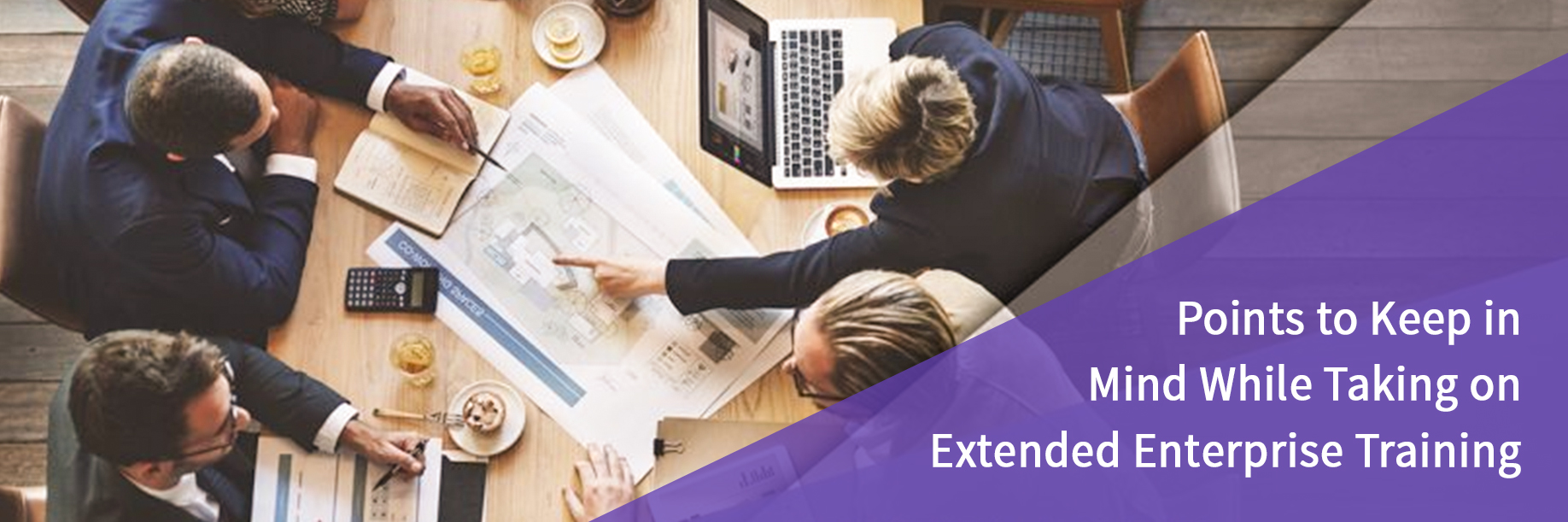 Points to Keep in Mind While Taking on Extended Enterprise Training