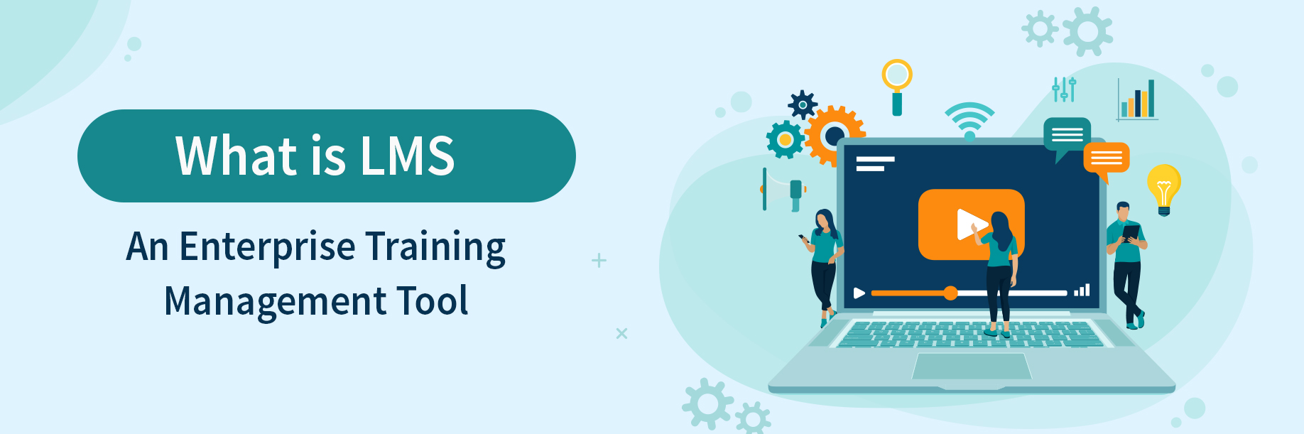 What is LMS: An Enterprise Training Management Tool