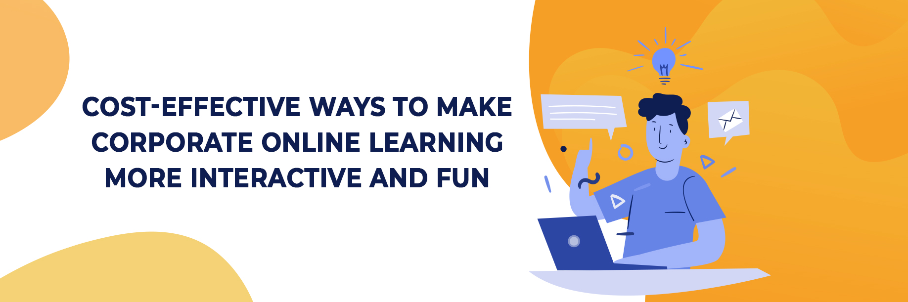 Cost-Effective Ways to Make Corporate Online Learning More Interactive and Fun