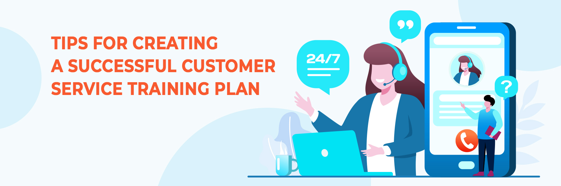 Tips for Creating a Successful Customer Service Training Plan